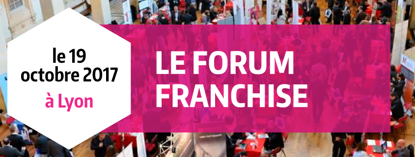 Salons 2017 : Le Forum Franchise